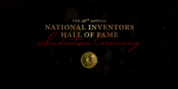 The National Inventors Hall of Fame to Induct 15 Innovators in 2018 Class 🔊