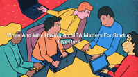 When And Why Having An MBA Matters For Startup Investors Crunchbase News